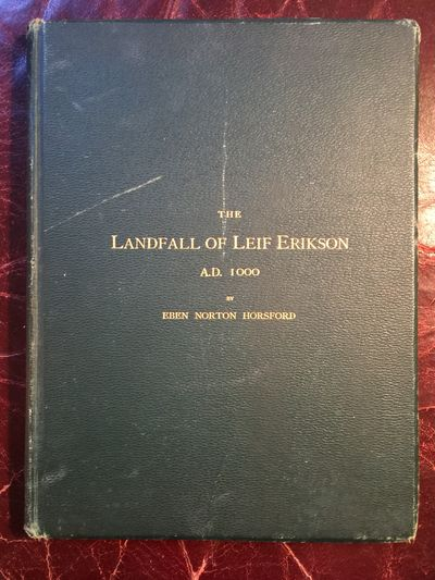 The Landfall Of Leif Erikson A.D.1000 And The Site Of His House In Vineland INSCRIBED by Author Original 1892 Hardcover, Eben Norton Horsford