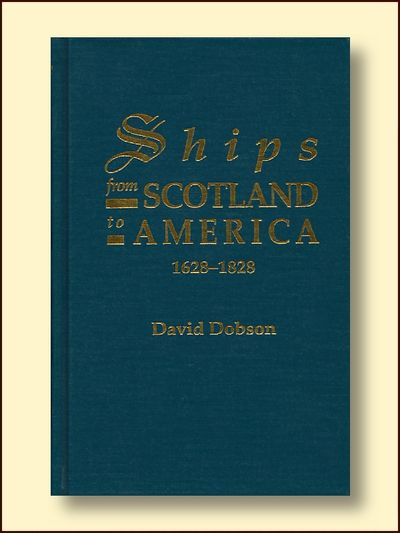 Ships From Scotland To America, 1628-1828, Dobson, David