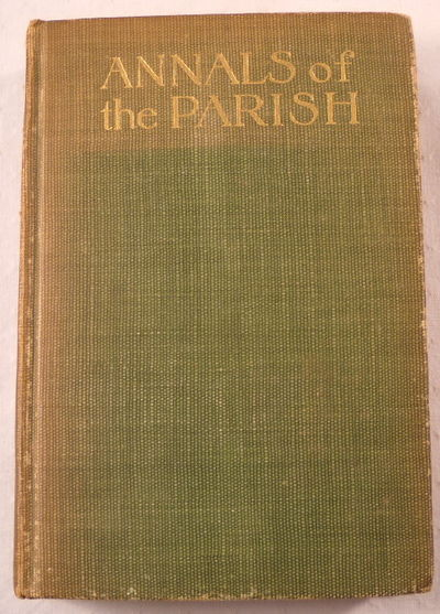 Annals of the Parish, or the Chronicle of Dalmailing During the Ministry of the Rev. Micah Balwhidder, Written By Himself, Balwhidder, Micah.  Edited By John Galt.  Illustrated By Henry W. Kerr