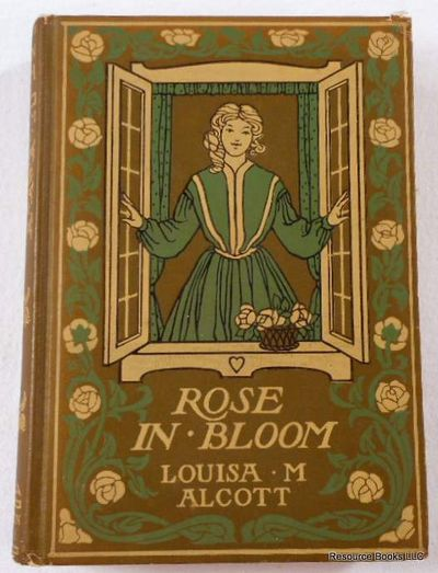Rose in Bloom: A Sequel to Eight Cousins, Alcott, Louisa M [May].  Illustrated By Harriet Roosevelt Richards
