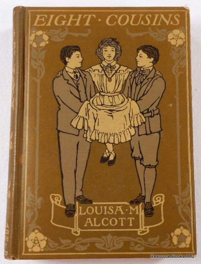 Eight Cousins: or, the Aunt-Hill, Alcott, Louisa M [May].  Illustrated By Harriet Roosevelt Richards
