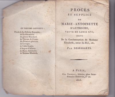 PROCES ET SUPPLICE DE MARIE-ANTOINETTE D'AUTRICHE, VEUVE DE LOUIS XVI; Suivi De la Condamnation de Madame Elisabeth, soeur du Roi, etc. Par Desessarts., Desessarts, Nicolas Toussaint.