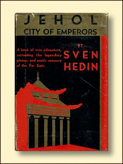 Jehol City of Emperors  (Signed By Author), Hedin, Sven