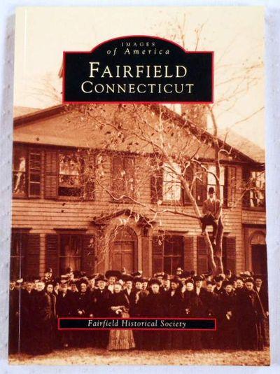 Fairfield, Connecticut (Images of America), Barbara E. Austen and Barbara D. Bryan