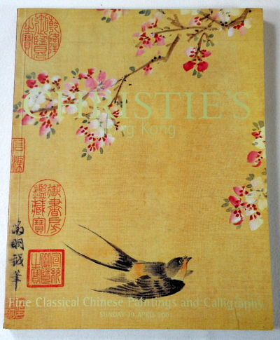 Fine Classical Chinese Paintings and Calligraphy. Hong Kong: 29 April 2001, Christie's [Auction Catalog - Catalogue]