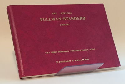The Official Pullman-Standard Library: Vol. 3 Great Northern - Northern Pacific - SP&S, Randall, David W. and William M. Ross