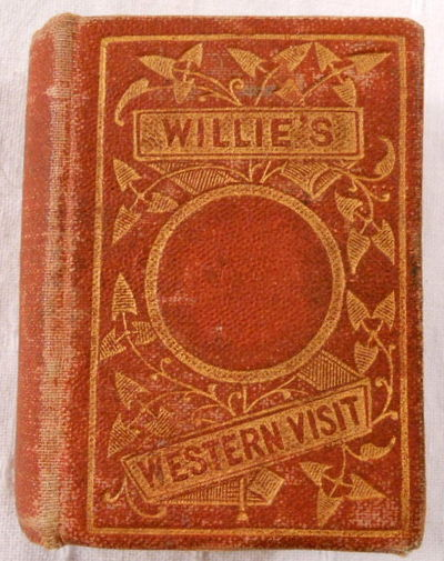 Willie's Western Visit. Miniature Book, American Tract Society