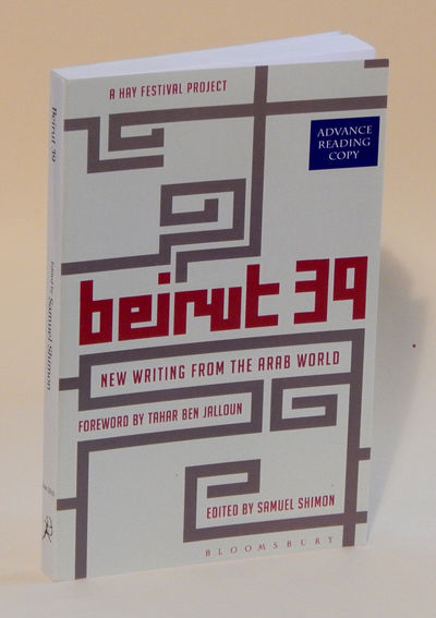 Beirut 39: New Writing from the Arab World, Samuel, Maalouf, Amin Shimon