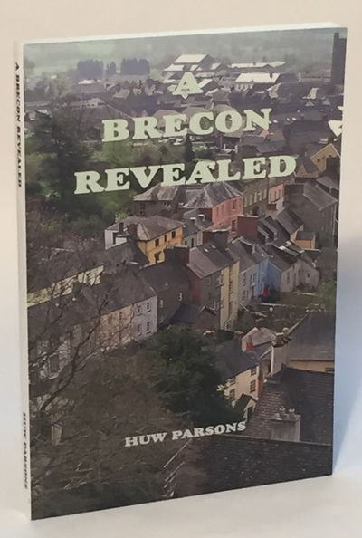 A Brecon Revealed, Parsons, Huw