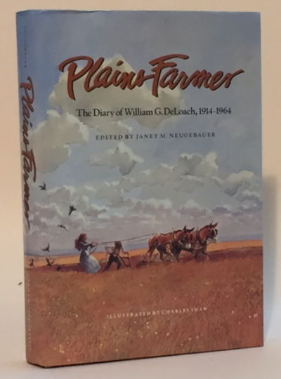 Plains Farmer: The Diary of William G. DeLoach, 1914-1964, Neugebauer, Janet M.