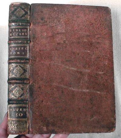 Image for Bibliotheque Des Auteurs Ecclesiastiques Du Dix-Septie'me Siecle.  Primier Partie - Des Auteurs qui Ont Fleuri Pendand Les 25 Premiers Annes Du 17c Siecle