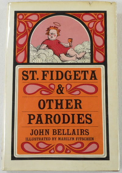St. Fidgeta and Other Parodies, Bellairs, John. Illustrated By Marilyn Fischen