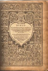 The Bible: Translated according to the Hebrew and Greeke, and conferred with the best translations in diuers languages ; with most profitable annotations vpon all the hard places, and other things of great importance