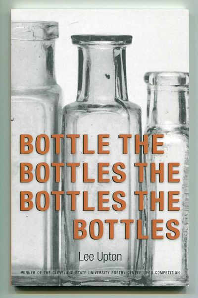Bottle the Bottles the Bottles the Bottles, Upton, Lee