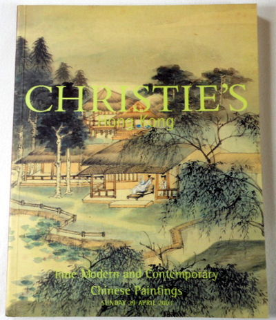 Fine Modern and Contemporary Chinese Paintings. Hong Kong: 29 April 2001, Christie's [Auction Catalog - Catalogue]