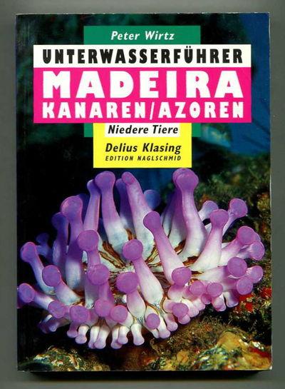 Unterwasserfuhrer: Madeira Kanaren/Azoren Niedere Tiere, Wirtz, Peter