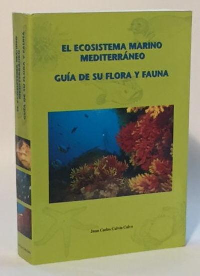 El Ecosistema Marino Mediterráneo: Guía de su Flora y Fauna, Calvín Calvo, Juan Carlos