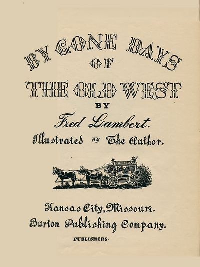 Bygone Days of the Old West, Lambert, Fred