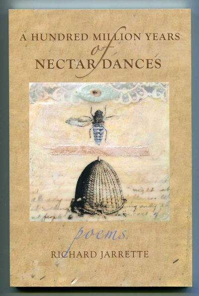 A Hundred Million Years of Nectar Dances, Jarrette, Richard