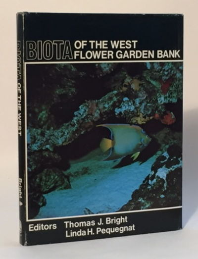 Biota of the West Flower Garden Bank, Bright, Thomas J. and Linda H. Pequegnat (eds)