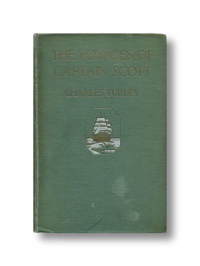 """The Voyages of Captain Scott Retold from 'The Voyage of Ther """"Discovery"""" and 'Scott's Last Expedition', Turley, Charles"""