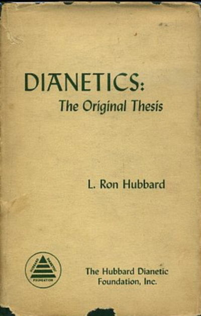 dianetics the original thesis Dianetics: the original thesis is l ron hubbard's first description of dianetics originally circulated in manuscript form to a few friends, it was soon copied and.