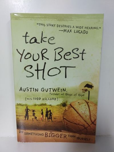 Image for Take Your Best Shot: Do Something Bigger Than Yourself