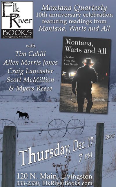 """Montana Warts and All"" 10-year Anthology of Montana Quarterly Book Release Event Poster, 12 December 2015, Cahill, Tim, Allen Morris Jones, Craig Lancaster, Scott McMillion and Myers Reece"