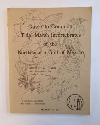 Guide to Common Tidal Marsh Invertebrates of the Northeastern Gulf of Mexico, Heard, Richard W.