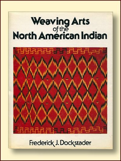 Weaving Arts of the North American Indian, Dockstader, Frederick J.