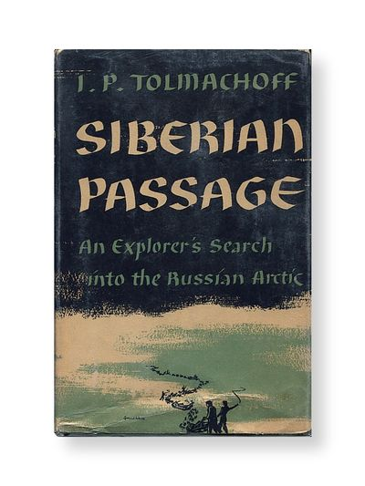 Siberian Passage: an Explorer'a Search Into the Russian Arctic
