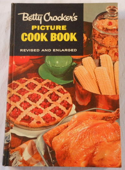 Betty Crocker's Picture Cook Book. Revised and Enlarged, Betty Crocker