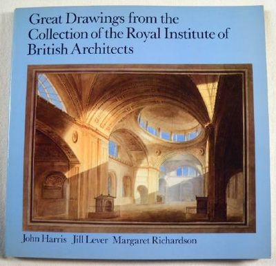 Great Drawings from the Collection of the Royal Institute of British Architects [RIBA], John Harris, Jill Lever, Margaret Richardson