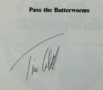Pass the Butterworms, Cahill, Tim