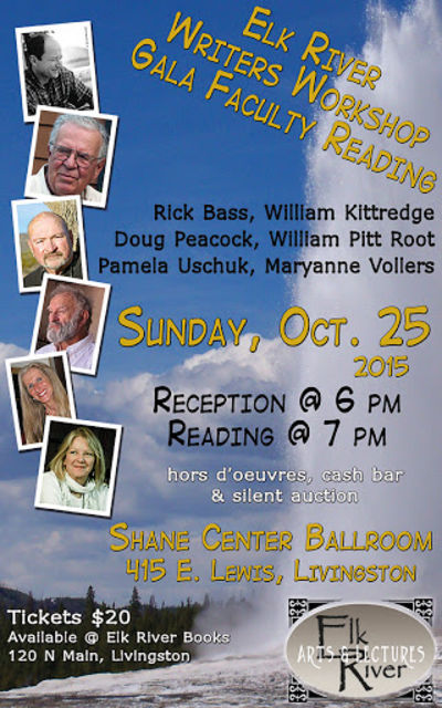 Elk River Writers Workshop Gala Faculty Reading Poster, 25 October 2015, Bass, Rick, William Kittredge, Doug Peacock, William Pitt Root, Pamela Uschek and Maryanne Vollers