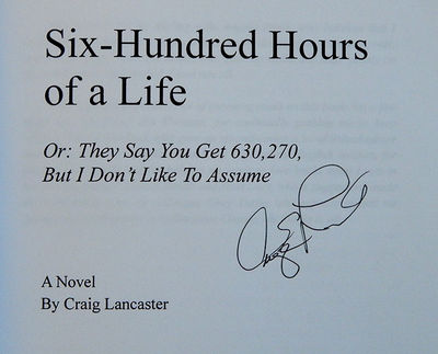 Six-Hundred Hours of a Life, or: They Say You Get 630,270, But I Don't Like to Assume, Lancaster, Craig
