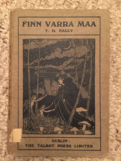 Finn Varra Maa  (The Irish Santa Claus) An Irish Fairy Pantomime In Four Acts  Original 1917 Edition Cover Illustration Micheal Macliammoir, T.H. Nally  Cover Illustration Micheal Macliammoir
