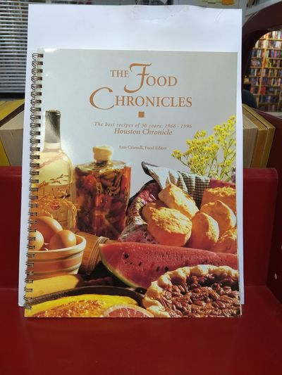 Image for The Food Chronicles:  The Best Recipes of 30 Years 1966-1996 Houston Chronicle