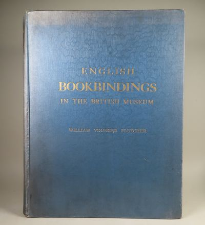 Image for English Bookbindings in the British Museum. Illustrations of 63 examples selected on account of their beauty or historical interest with introduction and descriptions by William Younger Fletcher. The plates printed in facsimile by W. Griggs chromolithographer to her Majesty the Queen.
