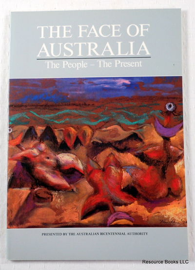 The Face of Australia: The People - The Present, Australian Bicentennial Authority
