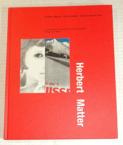 HERBERT MATTER: FOTO-GRAFIKER, SEHFORMEN DER ZEIT., Binder, Walter; editor.