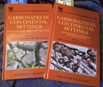 Carbonates in Continental Settings   Developments in Sedimentology  Volume 61   Carbonates in Continental Settings: Facies, Environments, and processes, Alonzo-Zarza, A.M.  & Tanner, L.H.   (eds)