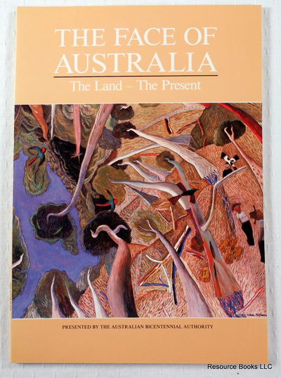 The Face of Australia: The Land - The Present, Australian Bicentennial Authority