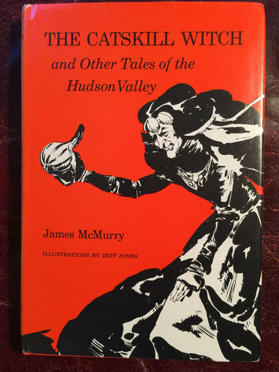 The Catskill Witch And Other Tales Of The Hudson Valley Original Hardcover Signed by the Artist Jeff Jones, James McMurry