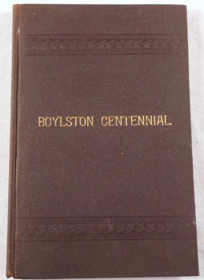1786 1886 Centennial Celebration of the Incorporation of the Town of Boylston, Massachusetts. August 18, 1886, Boylston, Massachusetts. Henry T Bray