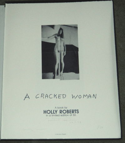A CRACKED WOMAN. A Book by Holly Roberts, Roberts, Holly