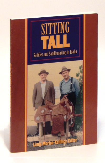 Image for Sitting Tall: Saddles and Saddlemaking in Idaho