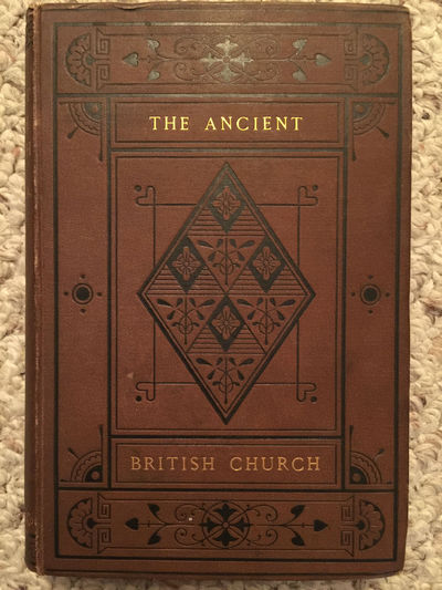 The Ancient British Church  A Historical Essay Original 1878 Collectible First Edition Hardcover, John Pryce