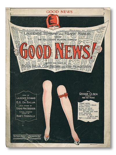 "The Collegiate Musical Comedy ""Good News!"" Sheet Music ""The Varsiy Drag,"" ""Good News,"" and ""Lucky in Love"", B.G.De Sylva, Lew Brown & Ray Henderson"