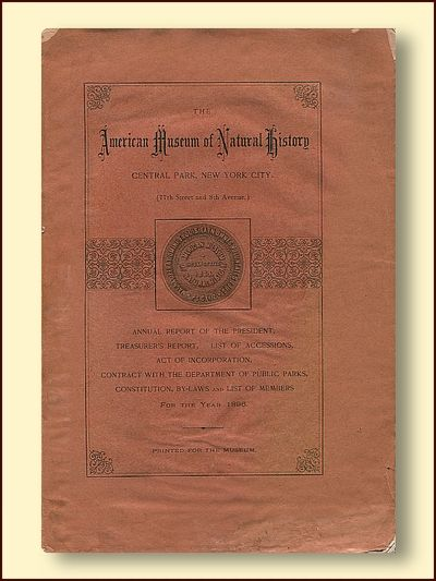 The American Museum of Natural History Annual Report of the President, Treasurer's Report, List of Accessions, Act of Incorporation, Contract with the Department of Public Parks, Constitution, By-laws and List of Members from the Year 1896